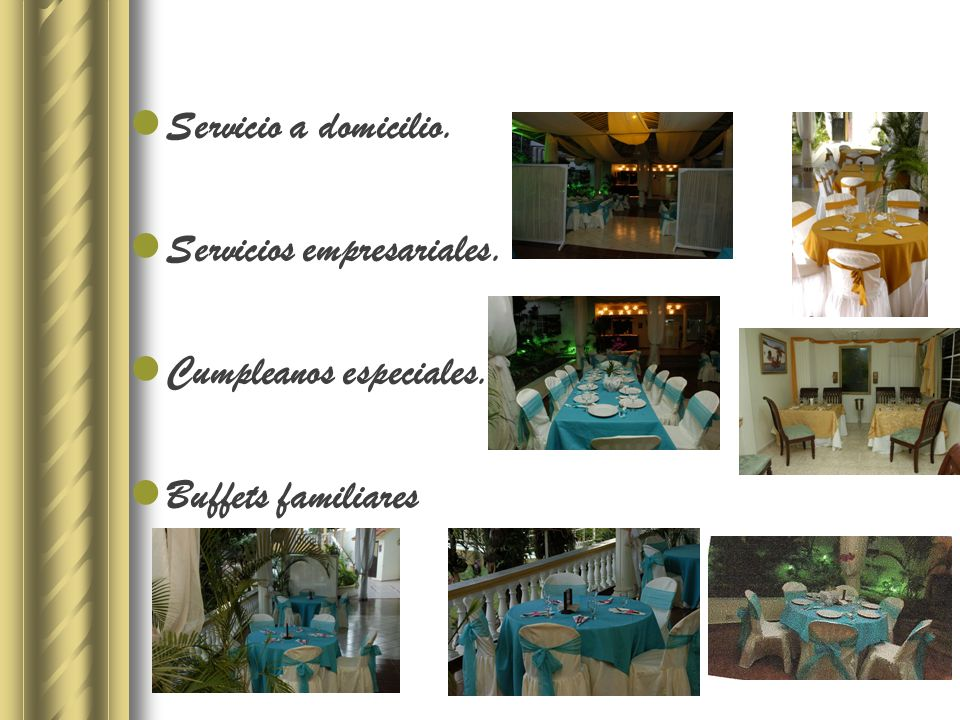 Servicio a domicilio. Servicios empresariales. Cumpleanos especiales. Buffets familiares