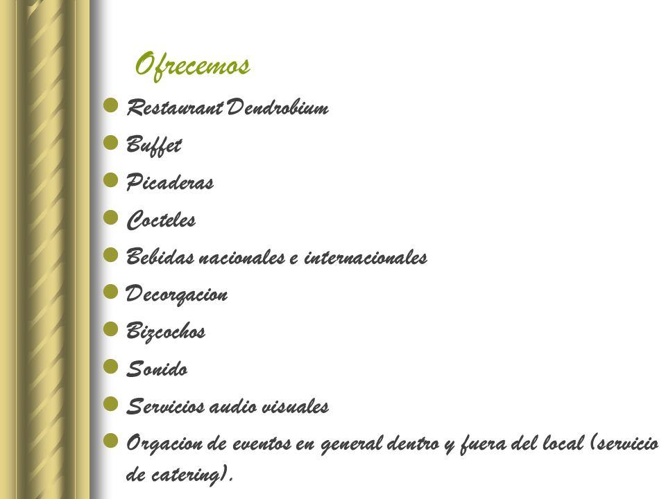 Ofrecemos Restaurant Dendrobium Buffet Picaderas Cocteles