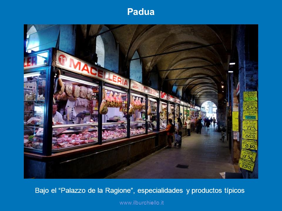 Bajo el Palazzo de la Ragione , especialidades y productos típicos