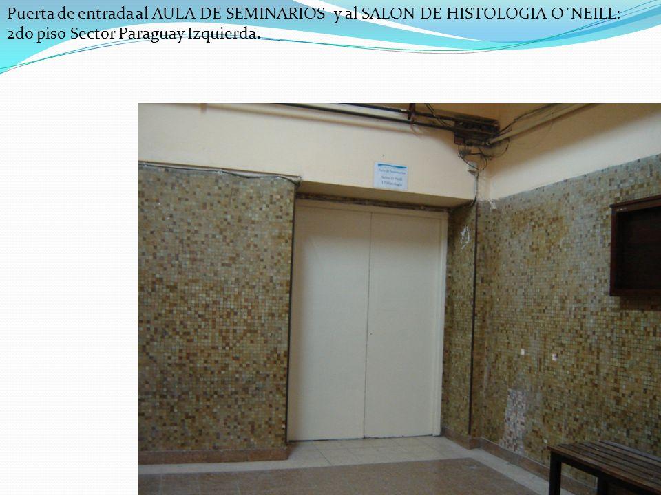 Puerta de entrada al AULA DE SEMINARIOS y al SALON DE HISTOLOGIA O´NEILL: