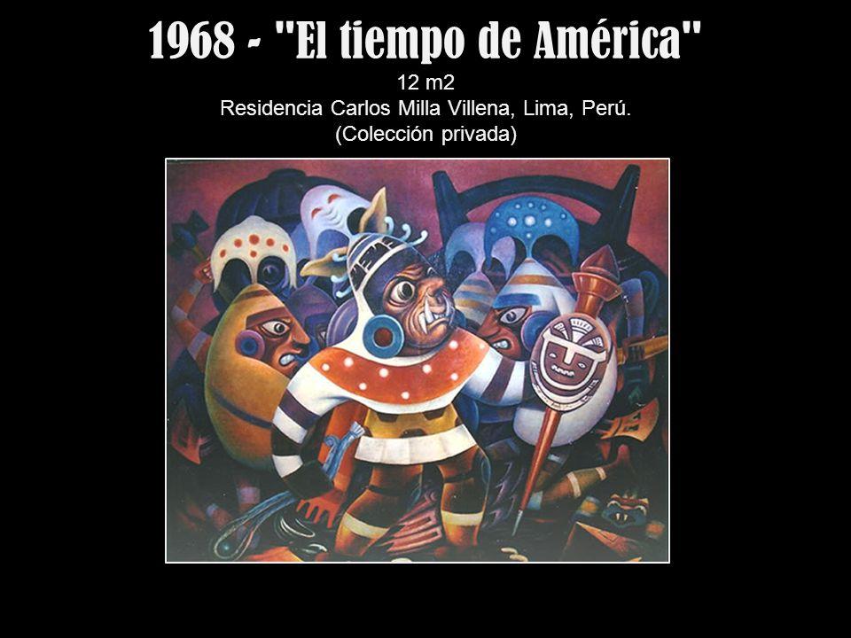 1968 - El tiempo de América 12 m2 Residencia Carlos Milla Villena, Lima, Perú. (Colección privada)