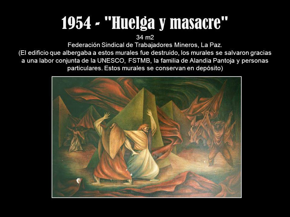 1954 - Huelga y masacre 34 m2 Federación Sindical de Trabajadores Mineros, La Paz.
