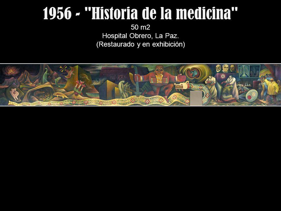 1956 - Historia de la medicina 50 m2 Hospital Obrero, La Paz