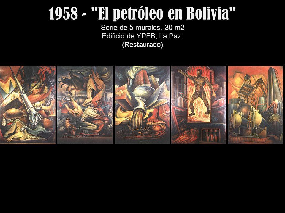 1958 - El petróleo en Bolivia Serie de 5 murales, 30 m2 Edificio de YPFB, La Paz. (Restaurado)