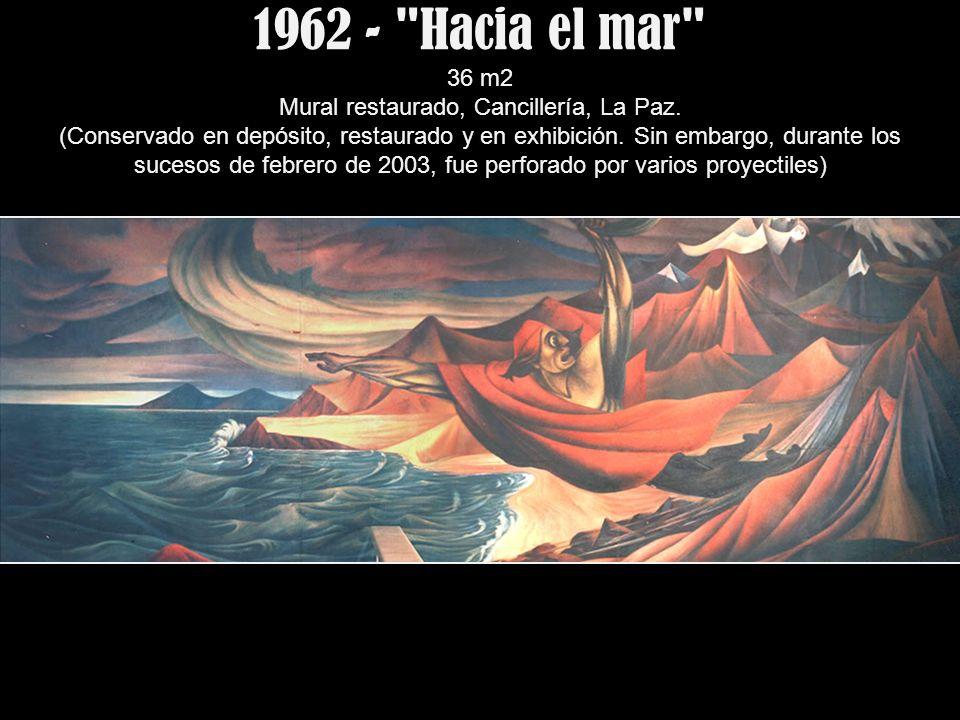 1962 - Hacia el mar 36 m2 Mural restaurado, Cancillería, La Paz