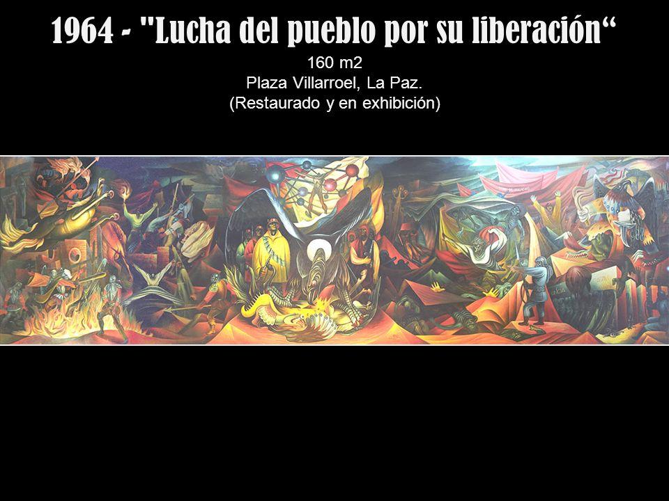 1964 - Lucha del pueblo por su liberación 160 m2 Plaza Villarroel, La Paz.