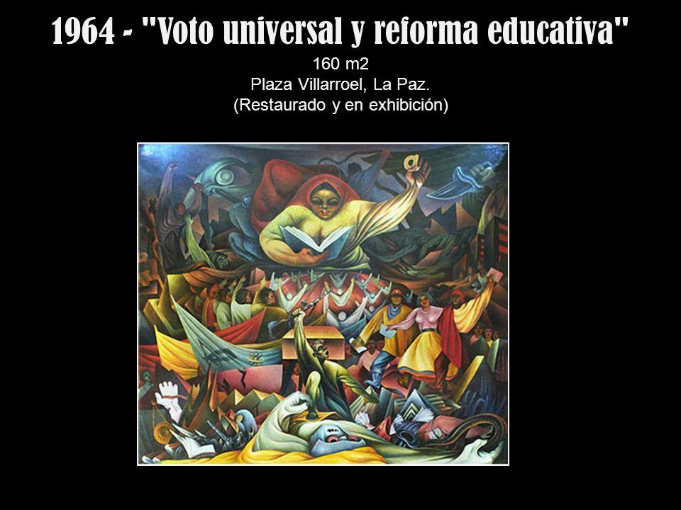 1964 - Voto universal y reforma educativa 160 m2 Plaza Villarroel, La Paz.