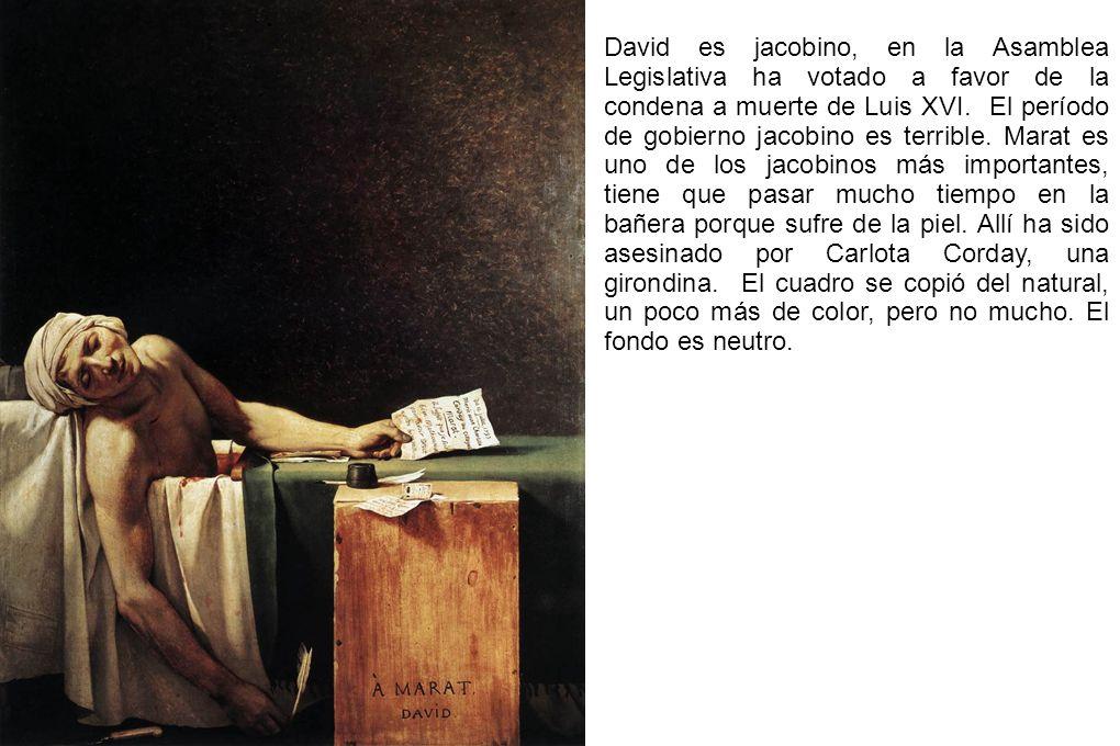 David es jacobino, en la Asamblea Legislativa ha votado a favor de la condena a muerte de Luis XVI.