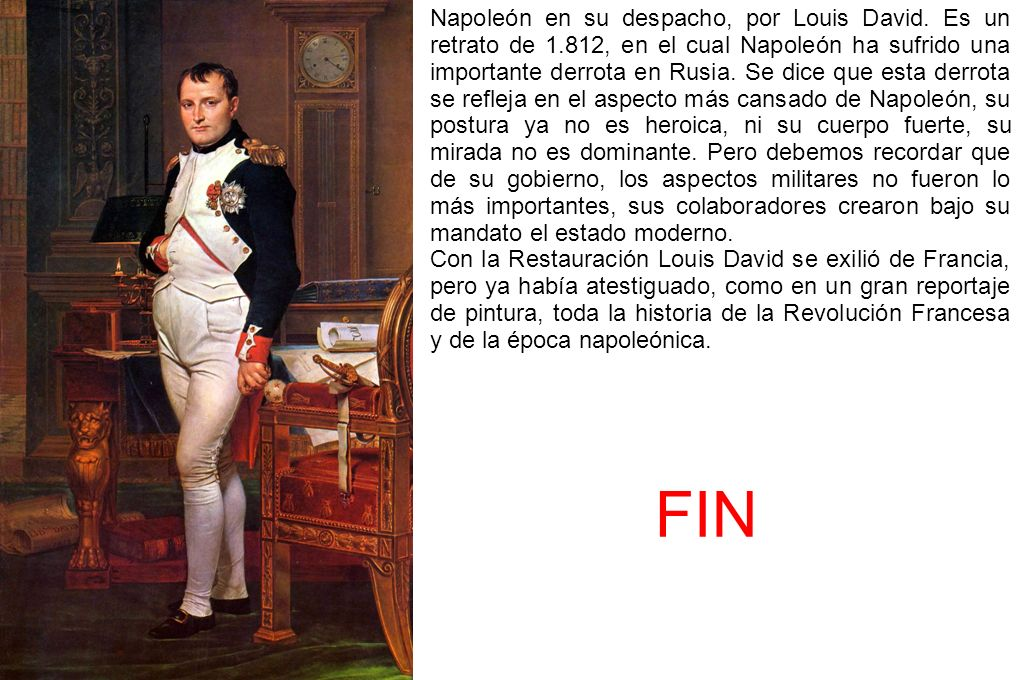 Napoleón en su despacho, por Louis David. Es un retrato de 1