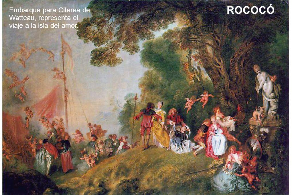 ROCOCÓ Embarque para Citerea de Watteau, representa el viaje a la isla del amor.