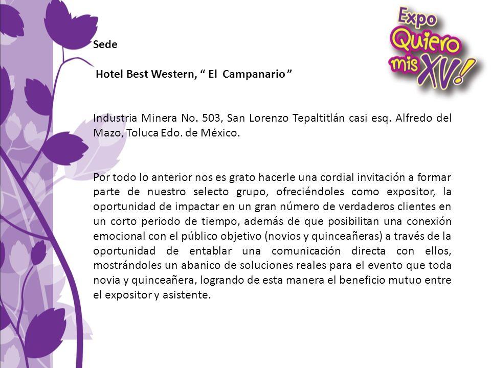 Sede Hotel Best Western, El Campanario Industria Minera No. 503, San Lorenzo Tepaltitlán casi esq. Alfredo del Mazo, Toluca Edo. de México.