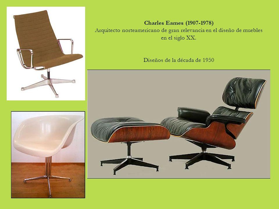 Charles Eames (1907-1978) Arquitecto norteamericano de gran relevancia en el diseño de muebles en el siglo XX.