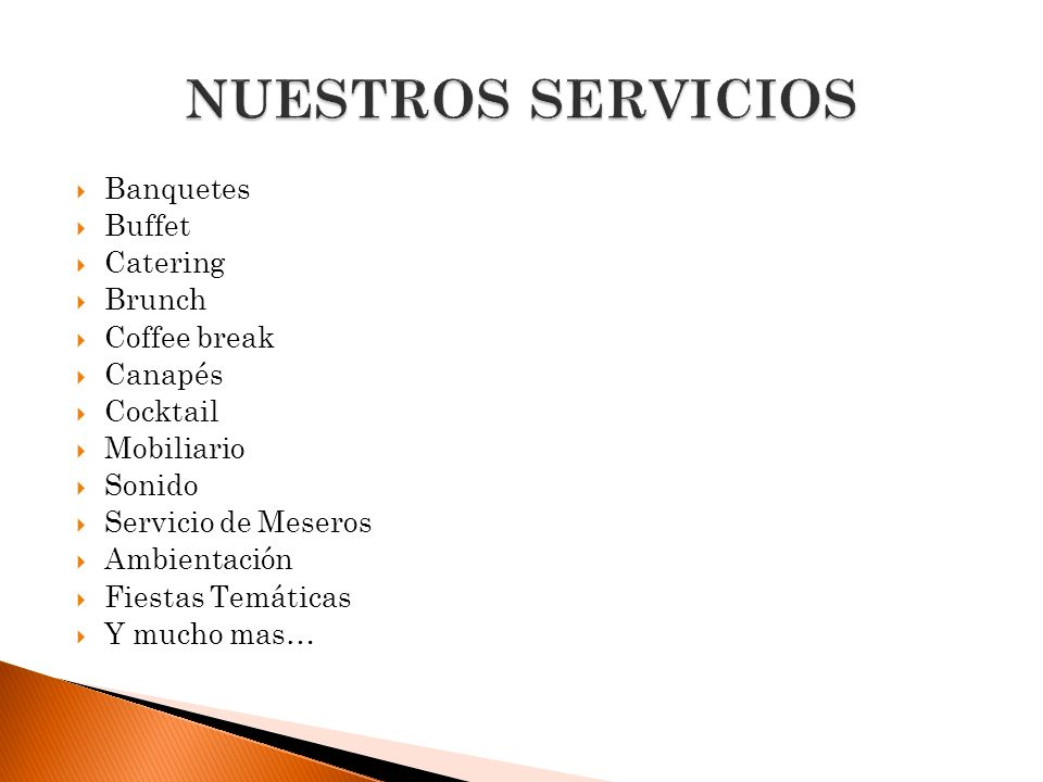NUESTROS SERVICIOS Banquetes Buffet Catering Brunch Coffee break