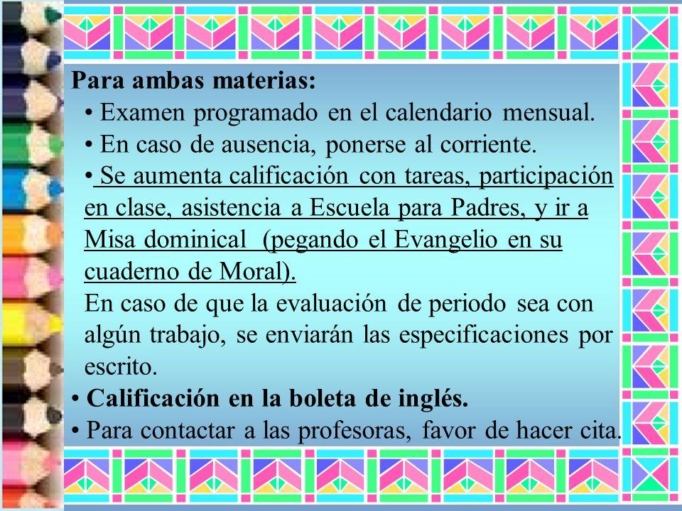 Para ambas materias: Examen programado en el calendario mensual. En caso de ausencia, ponerse al corriente.