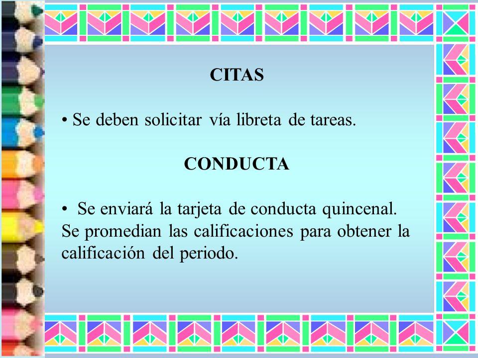 CITAS Se deben solicitar vía libreta de tareas. CONDUCTA.