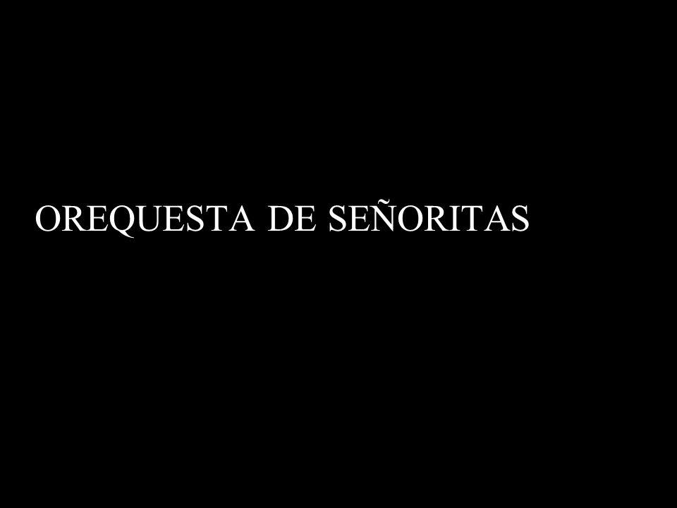OREQUESTA DE SEÑORITAS