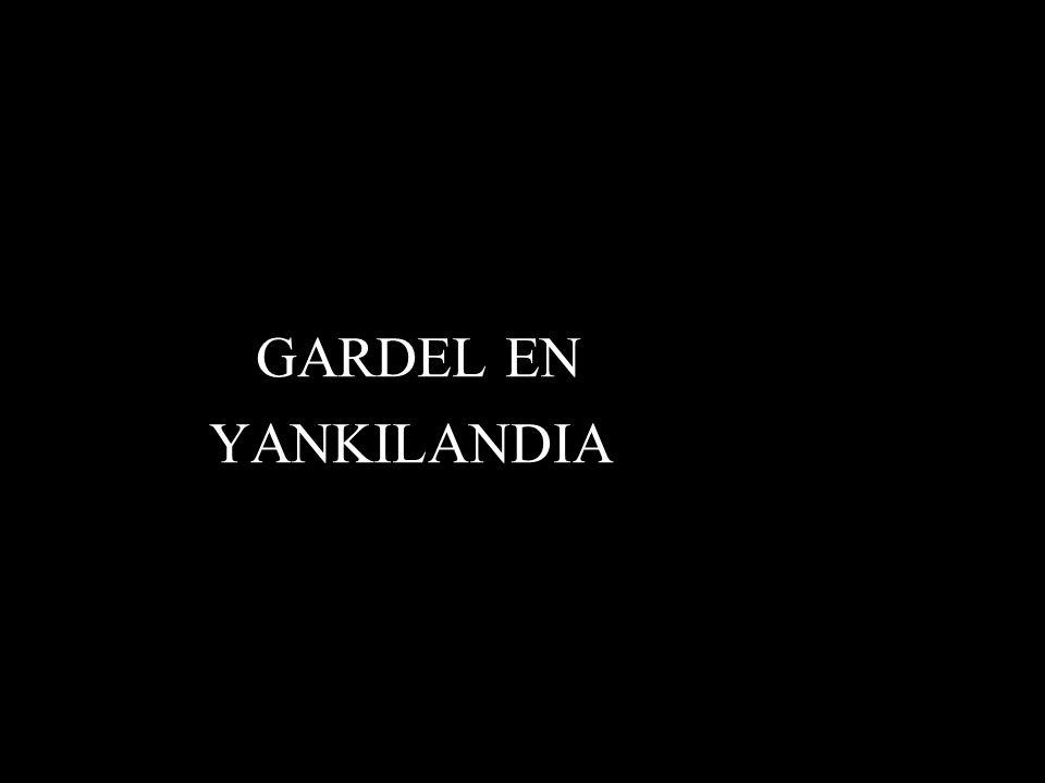 GARDEL EN YANKILANDIA