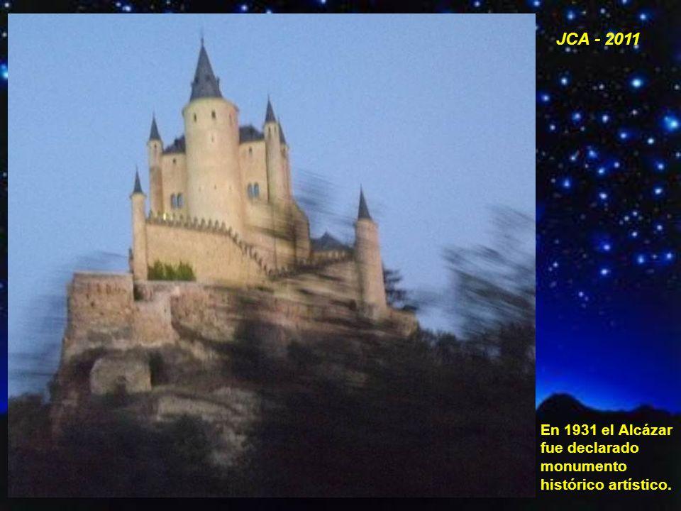 JCA - 2011 En 1931 el Alcázar fue declarado monumento histórico artístico.