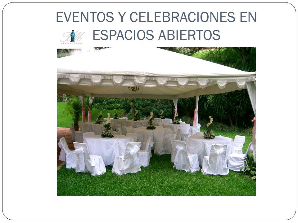 EVENTOS Y CELEBRACIONES EN ESPACIOS ABIERTOS