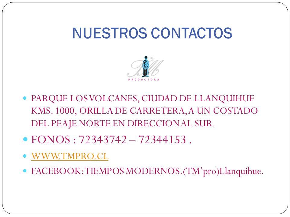 NUESTROS CONTACTOS FONOS : 72343742 – 72344153 .