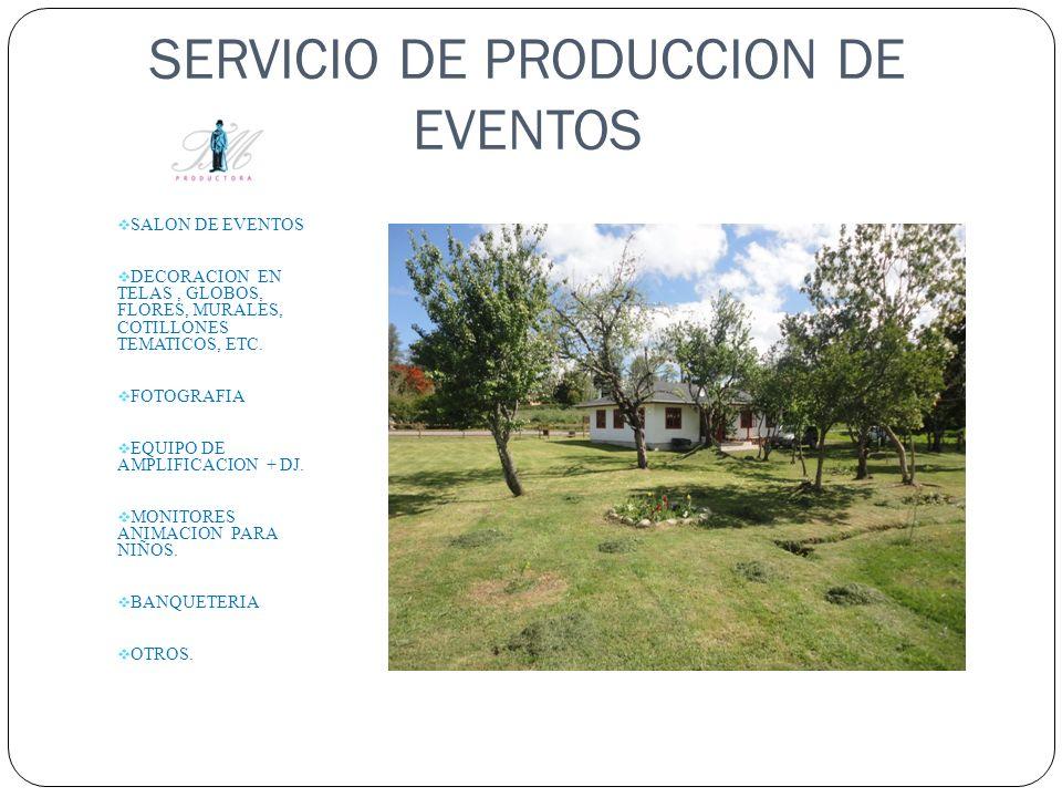 SERVICIO DE PRODUCCION DE EVENTOS