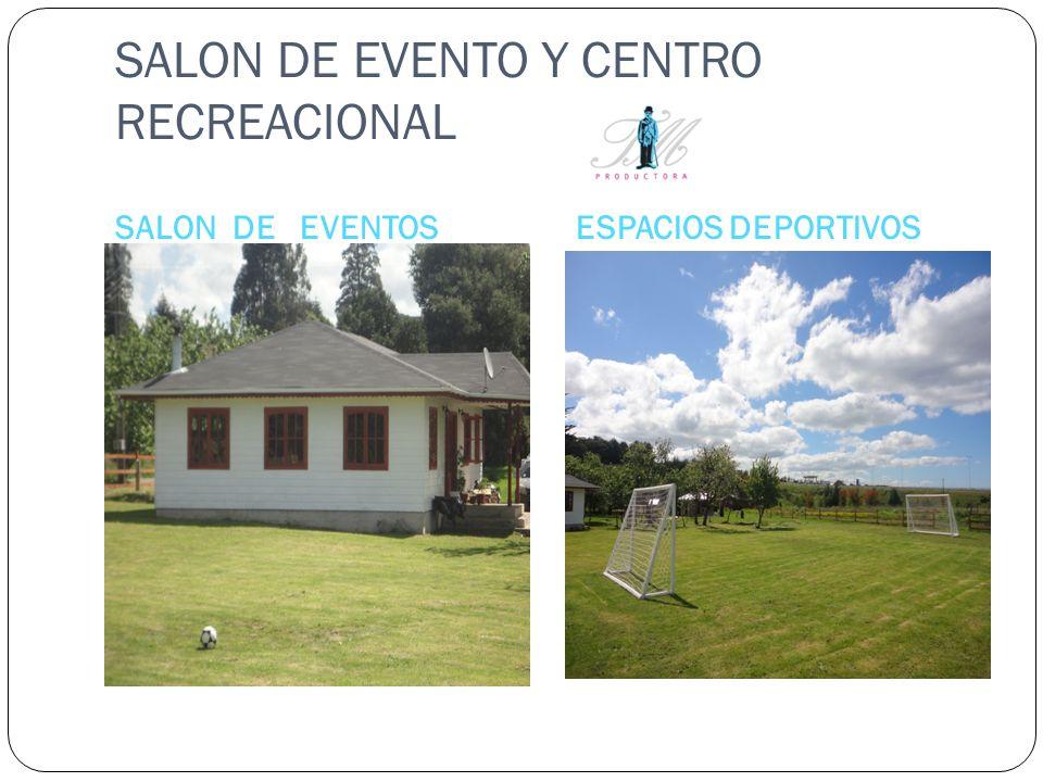 SALON DE EVENTO Y CENTRO RECREACIONAL
