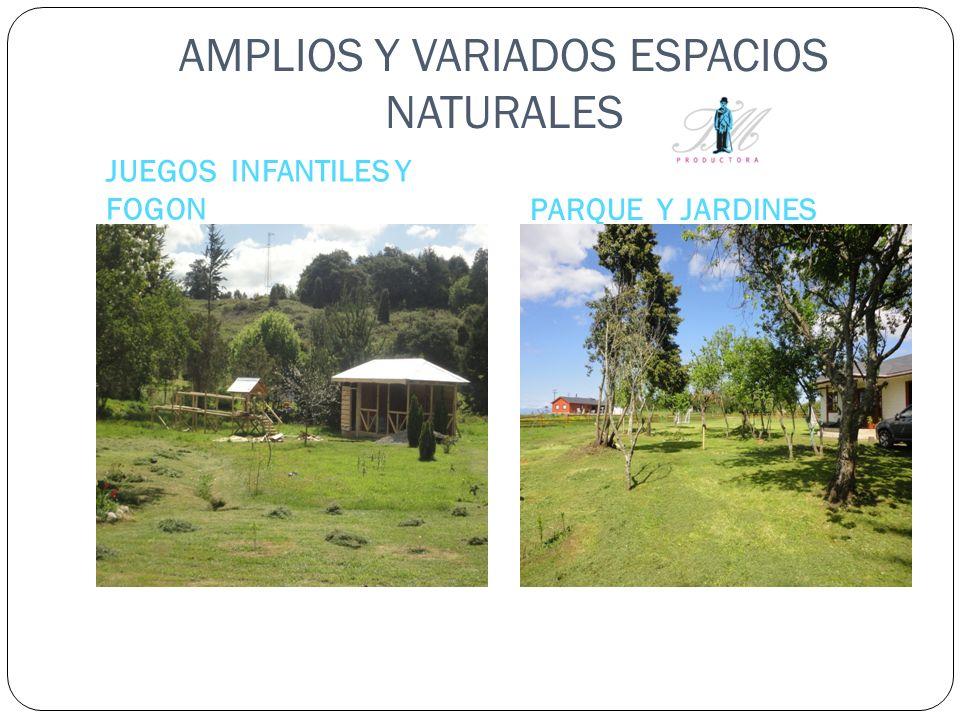AMPLIOS Y VARIADOS ESPACIOS NATURALES