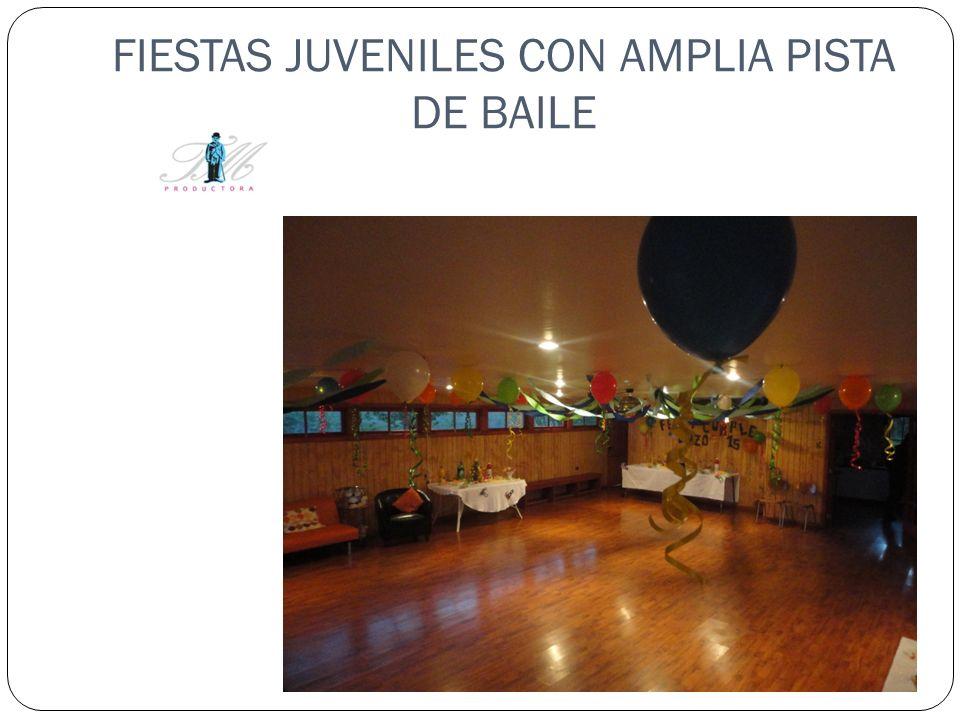 FIESTAS JUVENILES CON AMPLIA PISTA DE BAILE