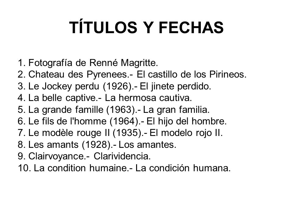 TÍTULOS Y FECHAS 1. Fotografía de Renné Magritte.