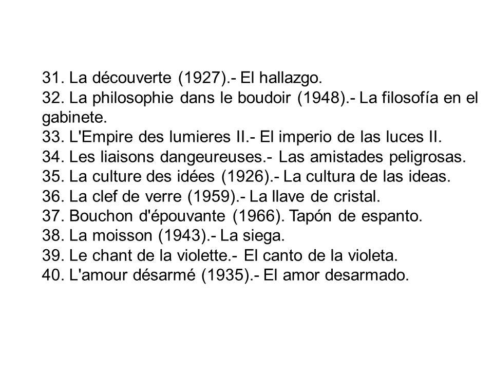 31. La découverte (1927).- El hallazgo.
