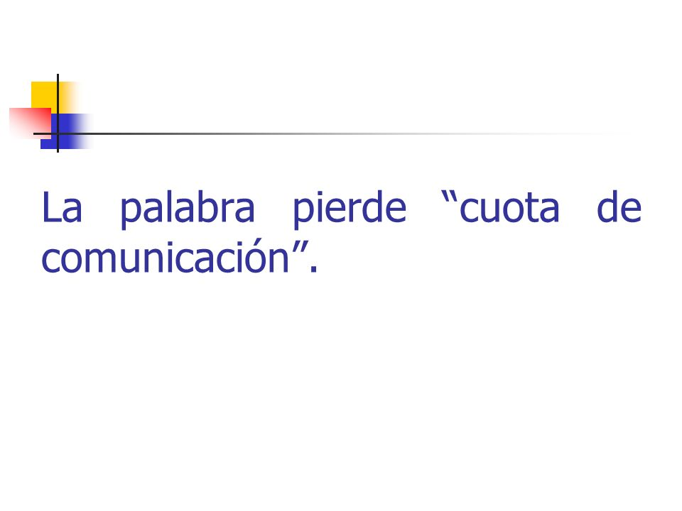 La palabra pierde cuota de comunicación .