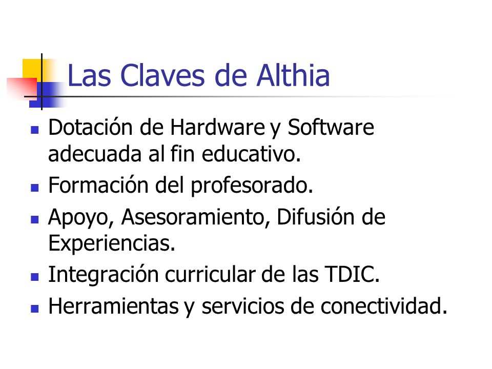 Las Claves de Althia Dotación de Hardware y Software adecuada al fin educativo. Formación del profesorado.