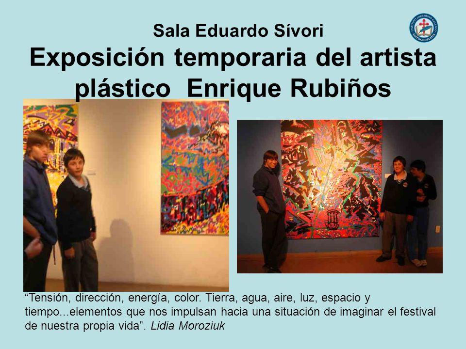 Sala Eduardo Sívori Exposición temporaria del artista plástico Enrique Rubiños