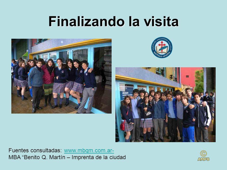 Finalizando la visita Fuentes consultadas: www.mbqm.com.ar-