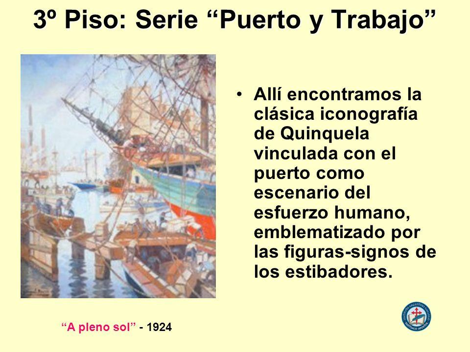 3º Piso: Serie Puerto y Trabajo