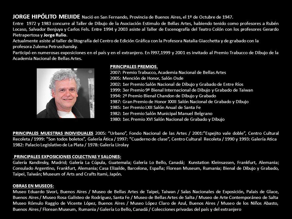 JORGE HIPÓLITO MEIJIDE Nació en San Fernando, Provincia de Buenos Aires, el 1º de Octubre de 1947.