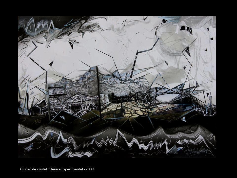 Ciudad de cristal – Ténica Experimental - 2009