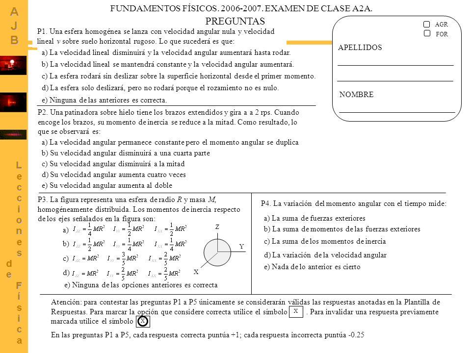 PREGUNTAS FUNDAMENTOS FÍSICOS. 2006-2007. EXAMEN DE CLASE A2A.