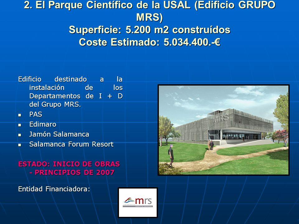2. El Parque Científico de la USAL (Edificio GRUPO MRS) Superficie: 5