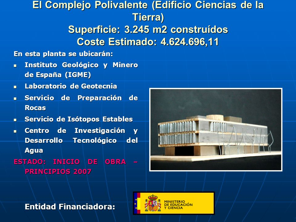 El Complejo Polivalente (Edificio Ciencias de la Tierra) Superficie: 3