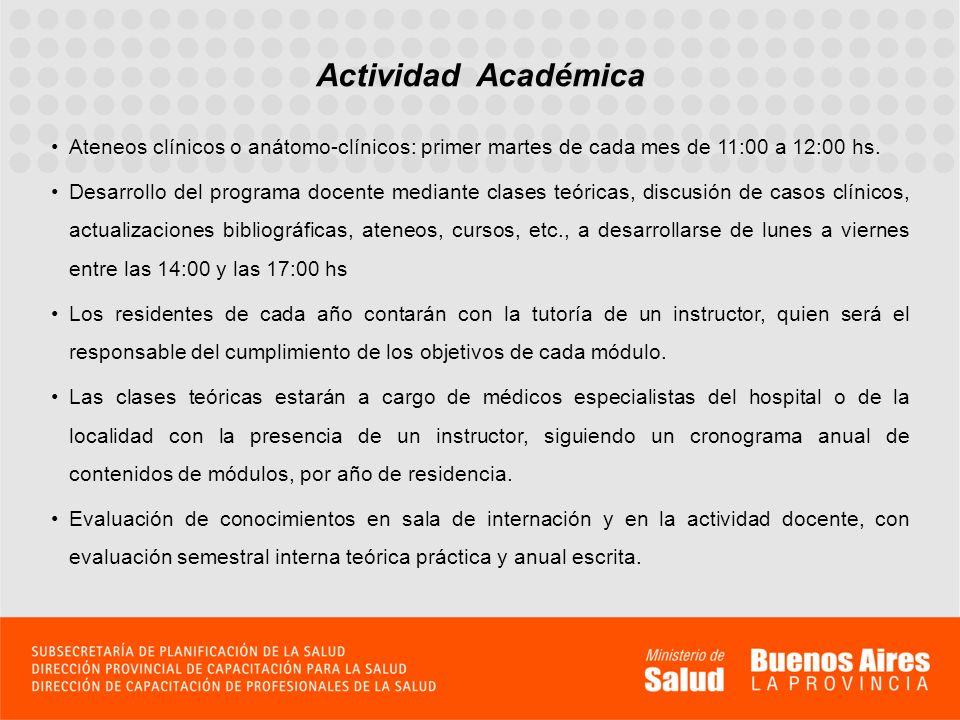 Actividad Académica Ateneos clínicos o anátomo-clínicos: primer martes de cada mes de 11:00 a 12:00 hs.