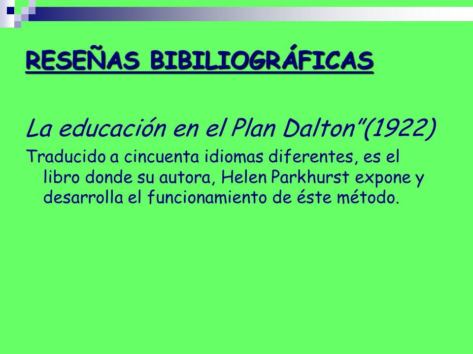 RESEÑAS BIBILIOGRÁFICAS La educación en el Plan Dalton (1922)
