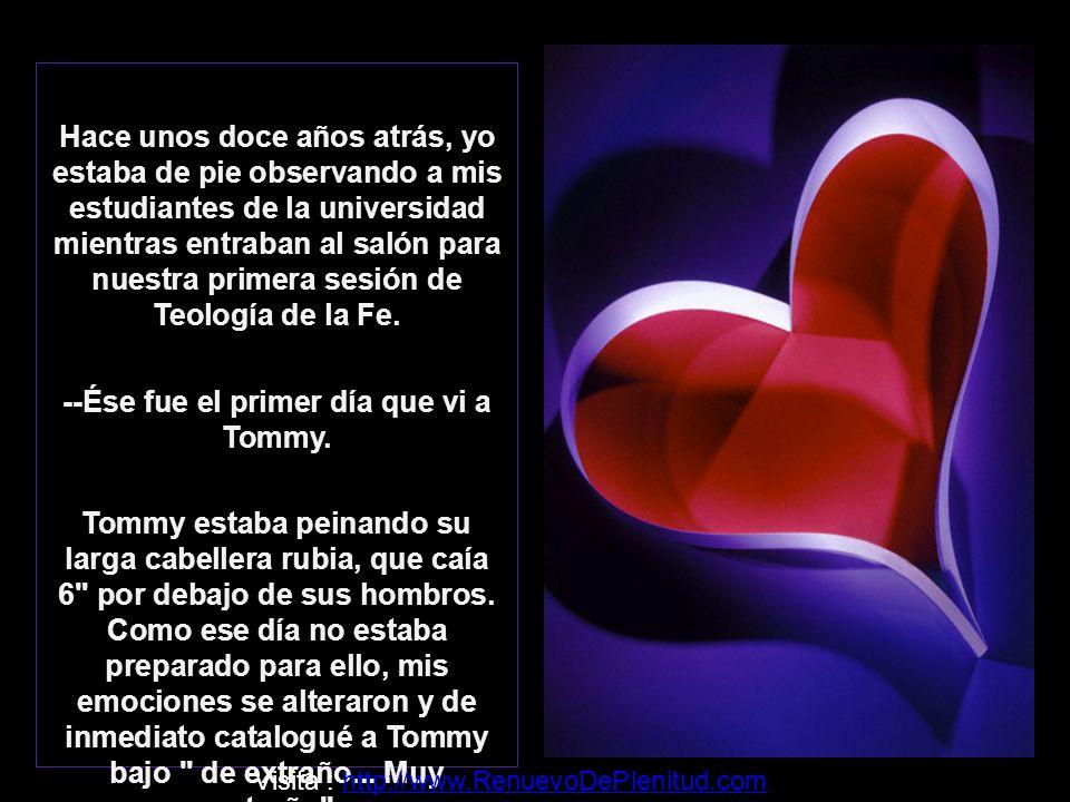 --Ése fue el primer día que vi a Tommy.