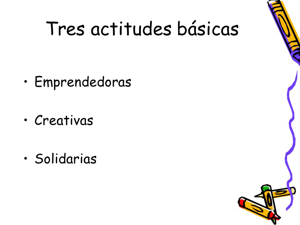 Tres actitudes básicas