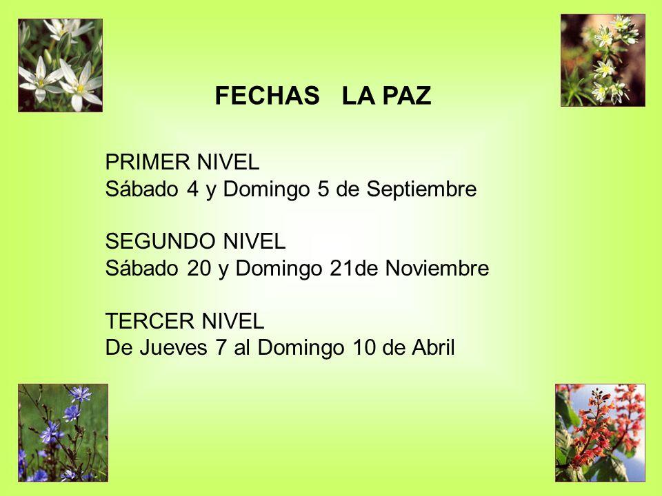 FECHAS LA PAZ PRIMER NIVEL Sábado 4 y Domingo 5 de Septiembre