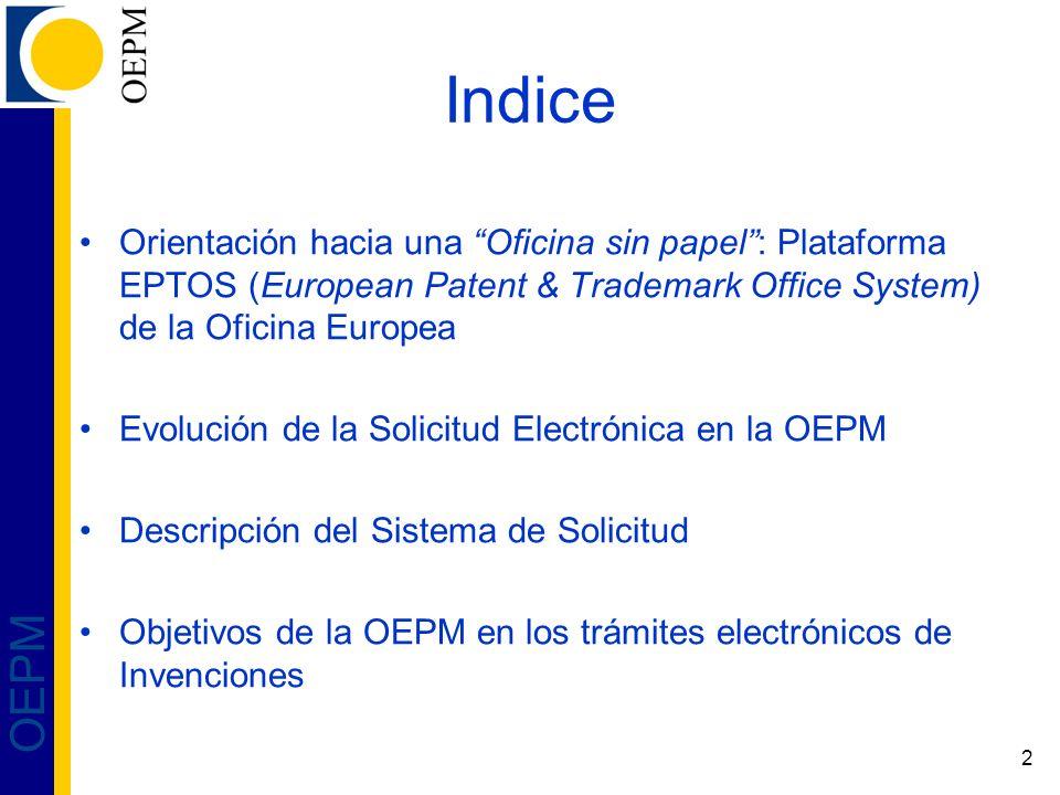 Indice Orientación hacia una Oficina sin papel : Plataforma EPTOS (European Patent & Trademark Office System) de la Oficina Europea.