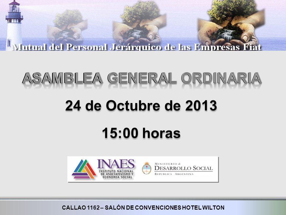 ASAMBLEA GENERAL ORDINARIA 24 de Octubre de 2013 15:00 horas