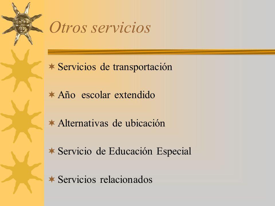 Otros servicios Servicios de transportación Año escolar extendido