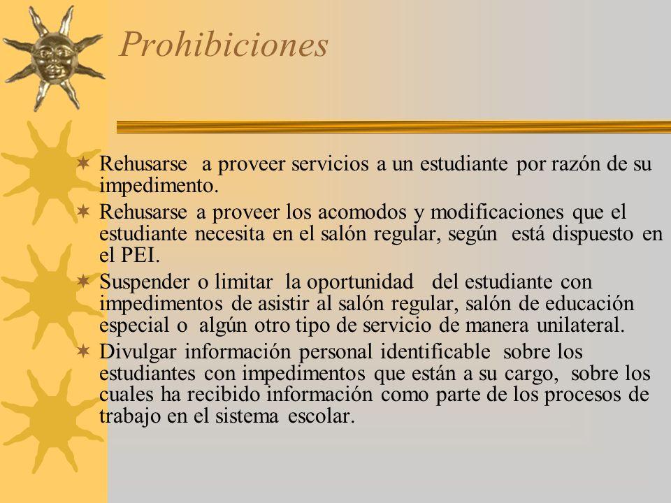 Prohibiciones Rehusarse a proveer servicios a un estudiante por razón de su impedimento.