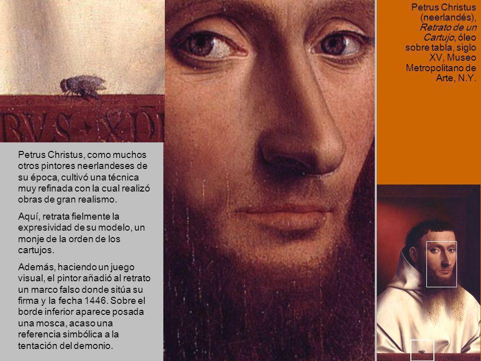 Petrus Christus (neerlandés), Retrato de un Cartujo, óleo sobre tabla, siglo XV, Museo Metropolitano de Arte, N.Y.